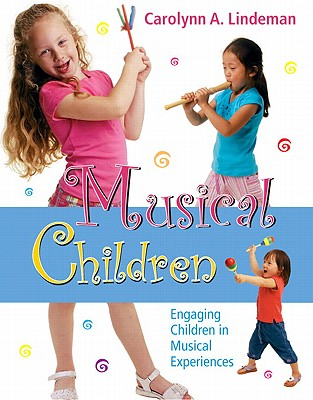 Musical Children By Lindeman, Carolynn A.