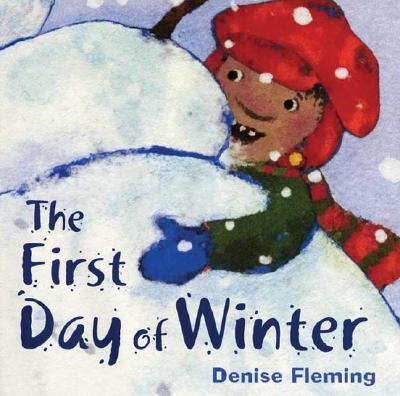 The First Day Of Winter By Fleming, Denise