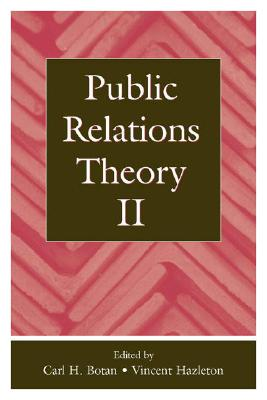 Public Relations Theory II By Botan, Carl H. (EDT)/ Hazleton, Vincent (EDT)